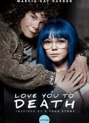 Ölene Dek Beraberiz Love You To Death – Türkçe Dublaj