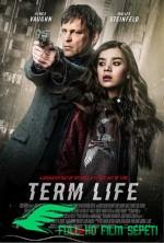 Term Life – Vadeli Hayat Türkçe Dublaj izle