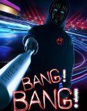 Bang Bang – Türkçe Altyazılı